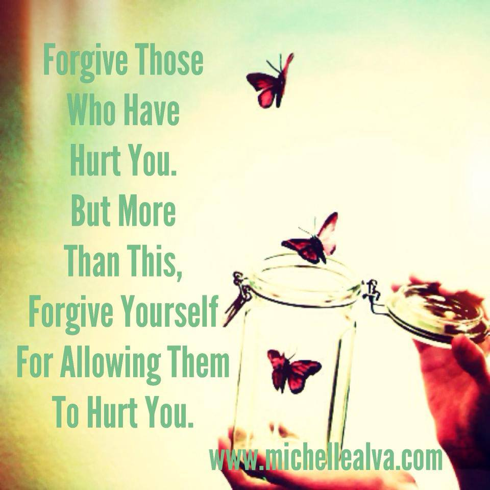 Forgive Those Who Have Hurt You https://www.michellealva.com